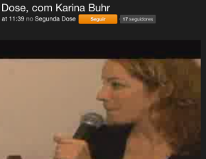 PósTV: Segunda Dose com KarinaBuhr